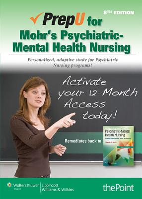 Psychiatric-Mental Health Nursing Prepu By Mohr, Wanda