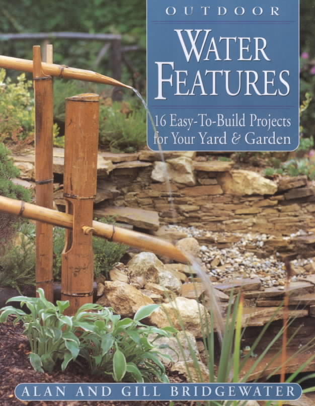 Outdoor Water Features By Bridgewater, Alan/ Bridgewater, Gill